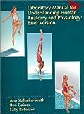 Human Anatomy and Physiology Laboratory Manual 9780314022479