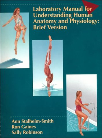 Human Anatomy and Physiology Laboratory Manual : Brief Version