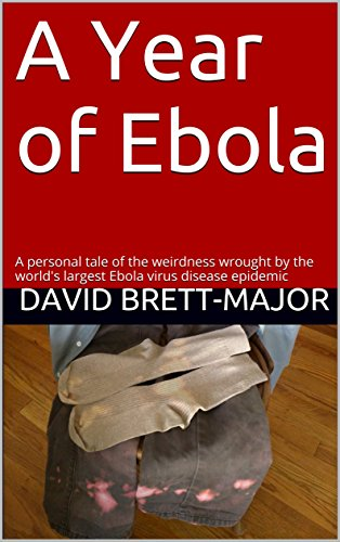 A Year of Ebola: A personal tale of the weirdness wrought by the world