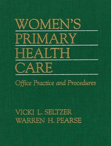 Women's Primary Health Care: Office Practice and Procedures