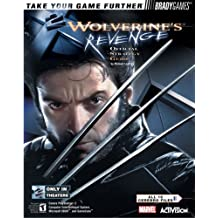 X2 Wolverine's(TM) Revenge Official Strategy Guide
