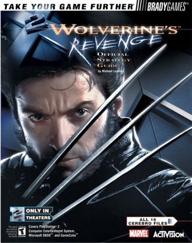 X2 Wolverine's(TM) Revenge Official Strategy Guide (Bradygames Take Your Games Further)