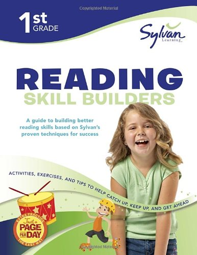 1st Grade Reading Skill Builders: Activities, Exercises, and Tips to Help Catch Up, Keep Up, and Get Ahead (Sylvan Language Arts Workbooks)