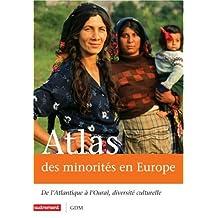 ATLAS DES MINORITÉS EN EUROPE : DE L'ATLANTIQUE À L'OURAL DIVERSITÉ CULTURELLE