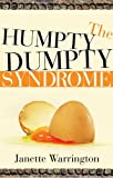 The Humpty Dumpty Syndrome, Janette Warrington, 1591859980