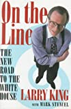 On the Line : New Road to the White House, King, Larry, 0151778779