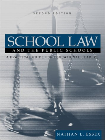 School Law and the Public Schools: A Practical Guide for Educational Leaders (2nd Edition)