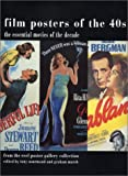 Film Posters of the Forties: The Essential Movies of the Decade Tony Nourmand, Graham Marsh and Graham Nash