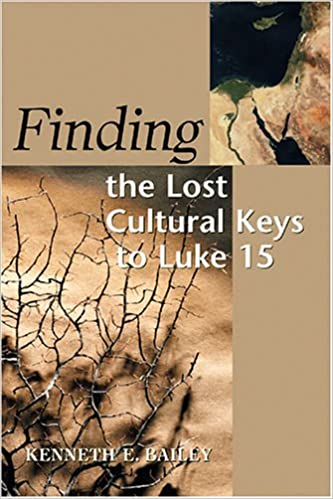 Finding the lost cultural keys to luke 15 concordia scholarship finding the lost cultural keys to luke 15 concordia scholarship today kenneth e bailey 9780570045632 amazon books fandeluxe Choice Image