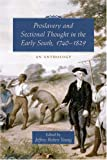 Proslavery and Sectional Thought in the Early South, 1740-1829, , 1570036160