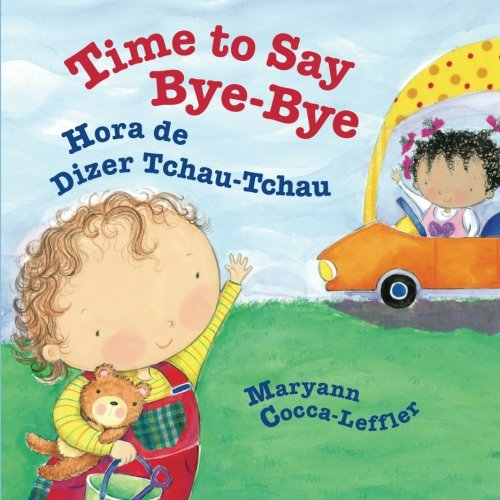 Time to Say Bye-Bye: Hora de Dizer Tchau-Tchau : Babl Children's Books in Portuguese and English (Portuguese Edition) - Portuguese Dictionary For Kids
