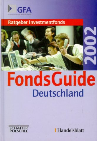 FondsGuide Deutschland 2002. Ratgeber Investmentfonds