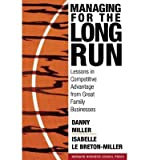 img - for [ Managing for the Long Run: Lessons in Competitive Advantage from Great Family Businesses Miller, Danny ( Author ) ] { Hardcover } 2005 book / textbook / text book