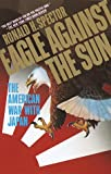 Book cover for Eagle Against the Sun: The American War With Japan