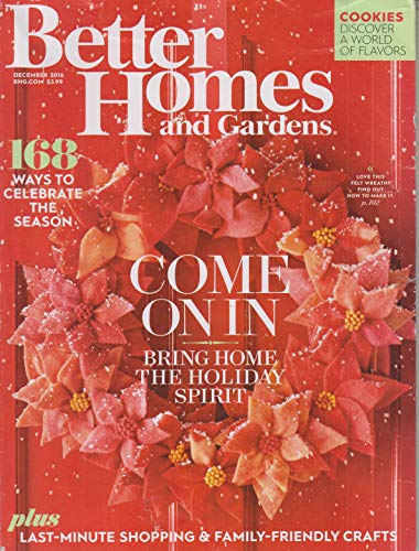 Better Homes and Gardens December 2016 Come On In - Bring Home the Holiday Spirit (Better Homes And Gardens Holiday Crafts 2016)