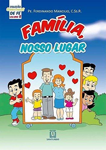 Download Familia Nosso Lugar - Colecao Sementinhas de Fe - Vol.8 PDF