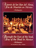 img - for Through the Eyes of the Soul, Day of the Dead in Mexico - Michoacan (Through the Eyes of the Soul, Day of the Dead in Mexico) book / textbook / text book