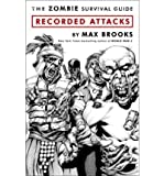 [THE ZOMBIE SURVIVAL GUIDE: RECORDED ATTACKS] BY Brooks, Max (Author) Three Rivers Press (CA) (publisher) Paperback