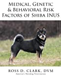 img - for Medical, Genetic & Behavioral Risk Factors of Shiba Inus book / textbook / text book