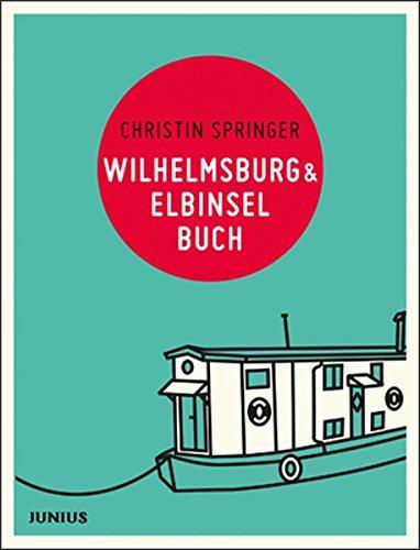 Wilhelmsburg & Elbinselbuch (Hamburg. Stadtteilbücher)