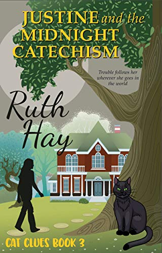 Justine and the Midnight Catechism (Cat Clues Book 3) by [Hay, Ruth]