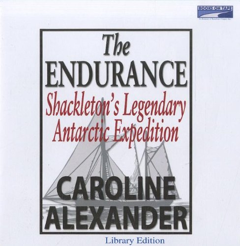 The Endurance : Shackleton's legendary Antarctic expedition by Books on Tape