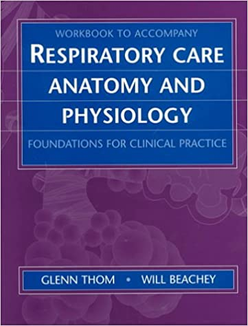 Workbook for Respiratory Care Anatomy and Physiology: Foundations ...