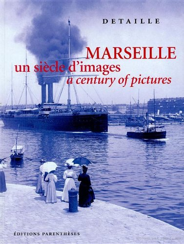 Marseille, un siecle d'images / a century of pictures (English and French ()