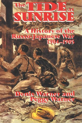 The Tide At Sunrise  A History Of The Russo Japanese War  1904 05
