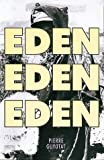 Eden, Eden, Eden, Pierre Guyotat, 187159247X