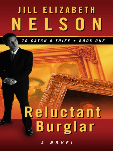 Read Online Reluctant Burglar (Thorndike Press Large Print Christian Fiction: To Catch a Thief) PDF Text fb2 book