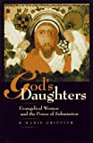 img - for God's Daughters: Evangelical Women and the Power of Submission by R. Marie Griffith (1997-10-08) book / textbook / text book