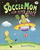 The Soccer Mom from Outer Space, Barney Saltzberg, 0440417589