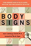 img - for Body Signs: From Warning Signs to False Alarms...How to Be Your Own Diagnostic Detective book / textbook / text book