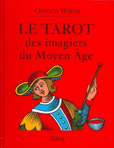Tarot des imagiers du Moyen Age (French Edition), Wirth, Oswald