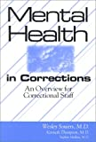 Mental Health in Corrections : An Overview for Correctional Personnel, Sowers, Wesley and Thompson, Kenneth, 1569910677