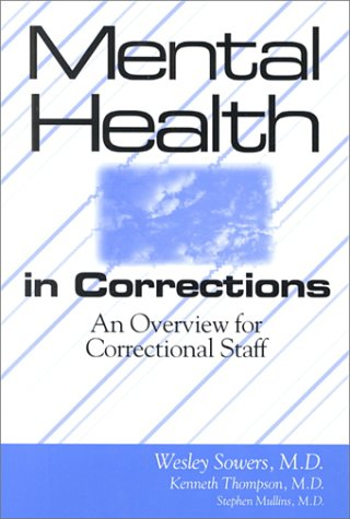 Mental Health in Corrections: An Overview for Correctional Personnel (Social Media And Health Care An Overview)