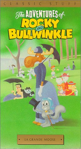 The Adventures of Rocky and Bullwinkle, Vol. 5: La Grande Moose [VHS]