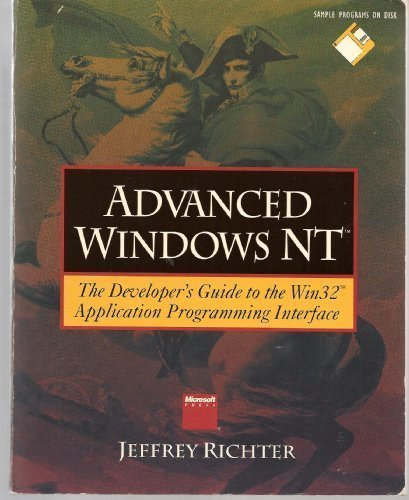 Advanced Windows Nt: The Developer's Guide to the Win32 Application Programming Interface/Book and Disk by Jeffrey Richter (1993-10-01) by Microsoft Press; Har/Dskt edition (1993-10-01)