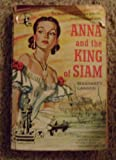Anna and the King of Siam The Famous True Story of a spendid wicked Oriental Court