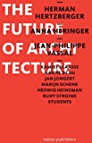 The Future of Architecture, Anna Heringer, Jean Philipp Vassal, Jan Jongert, 9462080828