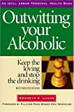Outwitting Your Alcoholic, Kenneth A. Lucas, 1882883608