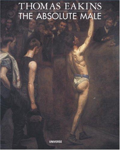 Thomas Eakins : The Absolute Male ebook