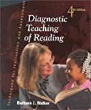 Diagnostic Teaching of Reading: Techniques for Instruction and Assessment (4th Edition)
