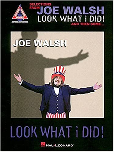Look What I Did! And Then Some   : Joe Walsh: 0073999388916: Amazon