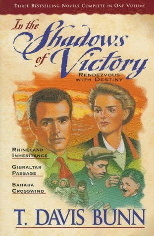 Shadows of Victory: Rhineland Inheritance/Gibraltar Passage/Sahara Crosswinds (Rendezvous with Destiny 1-3)
