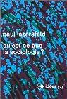 Qu'est-ce que la sociologie ? par Lazarsfeld