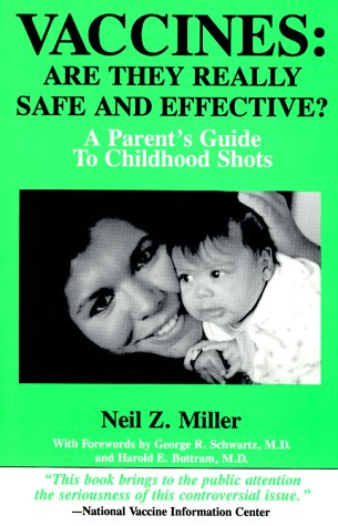 Read Online Vaccines: Are They Really Safe and Effective?: A Parent's Guide to Childhood Shots pdf