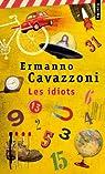 Les Idiots (Petites vies) par Cavazzoni