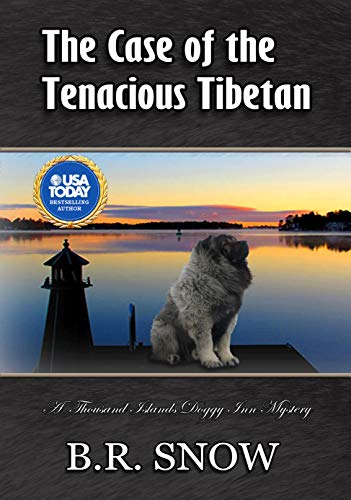 The Case of the Tenacious Tibetan (The Thousand Islands Doggy Inn Mysteries Book 21) by [Snow, B.R.]